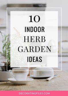 10 Indoor Herb Garden Ideas Nothing is better than cooking with fresh herbs. Limited outdoor space won't keep you from having your own garden with these 10 indoor herb garden ideas. Great for having fresh herbs on hand during the winter months!