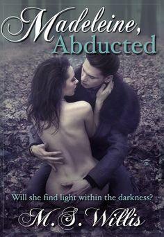 Madeleine Abducted (The Estate Series) by M.S. Willis, http://www.amazon.com/dp/B00FUTYLR4/ref=cm_sw_r_pi_dp_MVeUtb0KPJYJ3