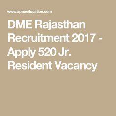 DME Rajasthan Recruitment 2017 - Apply 520 Jr. Resident Vacancy