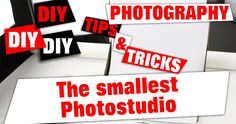 Sometimes it can not be simpler to create your own Photostudio. Today I show you how to create The World smallest Photostudio on a really low Budget.  The Materials As simple this studi…