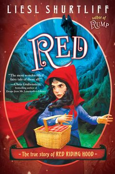 Red: The True Story of Red Riding Hood by Liesl Shurtliff | PenguinRandomHouse.com  Amazing book I had to share from Penguin Random House