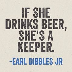 """If she drinks beer, she's a keeper."" - Earl Dibbles Jr.  www.playtikitoss.com #mellowmilitia #quote #tikitoss #backyard #games"