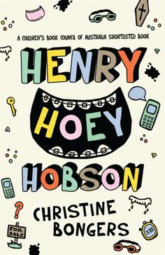 Buy Henry Hoey Hobson by Christine Bongers at Mighty Ape NZ. Henry Hoey Hobson arrives at his sixth school, Our Lady of Perpetual Succour, to discover he's the only boy in Year Seven. Friendless, fatherless and . The Big Read, Friendship Stories, Books For Tweens, Books Australia, Sink Or Swim, Our Lady, Great Books, Reading Lists, Laugh Out Loud