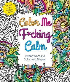 Its about time you f*cking relaxed! The time-honored stress release of swearing meets the tranquility of coloring with Color Me F*cking Calm. This assortment of playful illustrations and foulmouthed s