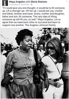 Maya Angelou and Gloria Steinem. Awesome!