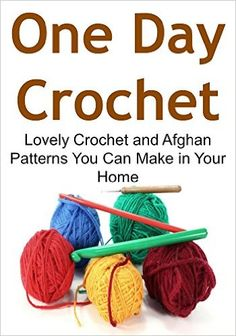 One Day Crochet: Lovely Crochet and Afghan Patterns You Can Make in Your Home: (Crochet, Crochet for Beginners, How to Crochet, Crochet Patterns, Crochet Projects) - Kindle edition by Stefan Toledo, Karina Dallal. Crafts, Hobbies & Home Kindle eBooks @ Amazon.com.