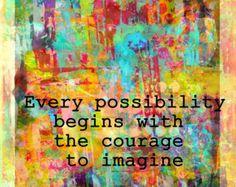 Inspirational Art Print Courage to Imagine 8x10 Wall Decor Home Decor