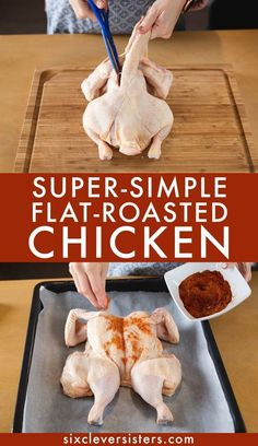 It's a simple whole flat roasted chicken recipe made super easy and turns out every single time! Step by step instructions are given for this delicious meat recipe. chicken recipes Super-Simple Flat-Roasted Chicken - Six Clever Sisters Whole Chicken In Oven, Whole Chicken Recipes Oven, Cooking Whole Chicken, Whole Roasted Chicken, Stuffed Whole Chicken, Grilled Chicken Recipes, How To Cook Chicken, Meat Recipes, Recipe Chicken