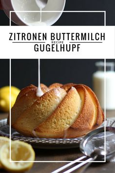 Zitrone-Buttermilch Gugelhupf | Lemon Buttermelk Pund Cake