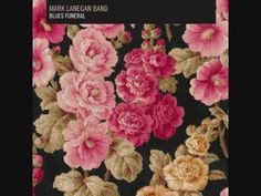 ▶ Mark Lanegan - Bleeding Muddy Water - this is take your pants off music.