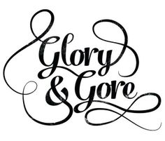 Glory and Gore go hand in hand...