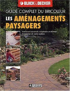 Les aménagements paysagers by Black & Decker http://www.amazon.ca/dp/2761918061/ref=cm_sw_r_pi_dp_YWUIvb0SK6H3E