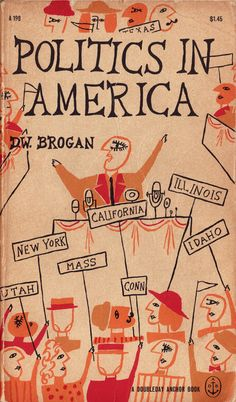 Politics In America 1955 | Cover by John Rombola | Typography by Edward Gorey via Unkē E