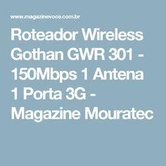 Roteador Wireless Gothan GWR 301 - 150Mbps 1 Antena 1 Porta 3G - Magazine Mouratec