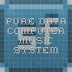 Pure Data Computer Music System