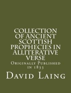 Collection of Ancient Scottish Prophecies in Alliterative Verse by David Laing was originally published in 1833 but appears to go back much much farther...not exactly Gaelic but might be of interest ...