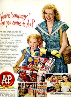 Vintage A & P ad...love that loaded up shopping cart!