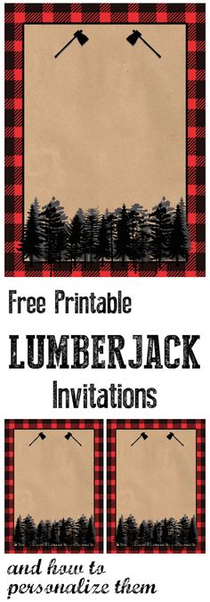Lumberjack Invitation Free Printable. Throw a woodsy lumberjack birthday party and use this invitation. Also a tutorial on how to personalize these.