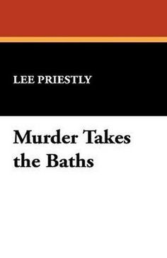 Murder Takes the Baths, by Lee Priestly (Hardcover)