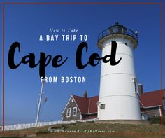 Not only is a day trip to Cape Cod from Boston possible, it's worth the effort to see the famously quirky, adorable, beautiful Cape.