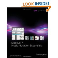 Sibelius Music Notation Essentials - the hard copy version. Complete intro to Sibelius 7 by James Humberstone. Includes 31 excellent tutorial videos