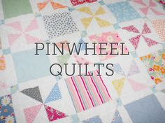 Add an eye-catching design to your quilts by using playful pinwheels!