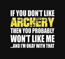 If You Don't Like Archery T-shirt T-Shirt