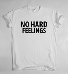 no-hard-feelings-T-SHIRT-TOP-Dope-Hipster-Indie-Swag-Tumblr-Tee-Fresh-Funny
