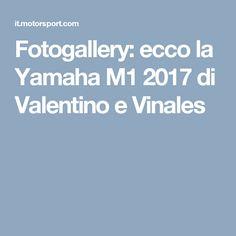 Fotogallery: ecco la Yamaha M1 2017 di Valentino e Vinales
