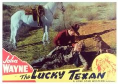21. The Lucky Texan (1934)    5.6/10   Jerry Mason, a young Texan, and Jake Benson, an old rancher, become partners and strike it rich with a gold mine. They then find their lives complicated by bad guys and a woman. (55 mins.) Director: Robert N. Bradbury Stars: John Wayne, Barbara Sheldon, George 'Gabby' Hayes, Lloyd Whitlock