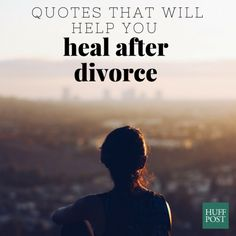 Quotes Every Person Going Through A Divorce Needs To Read