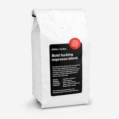 Bold Fucking Espresso Roast // if I drank coffee, I'd drink this fucking coffee.