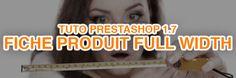 Tuto PrestaShop 1.7 : Fiche produit en fullscreen !
