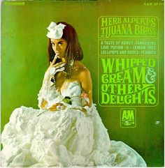 album cover - Herb Alpert & the Tijuana Brass, Whipped Cream and Other Delights