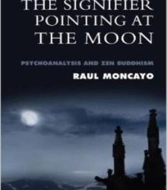The Signifier Pointing At The Moon: Psychoanalysis And Zen Buddhism PDF