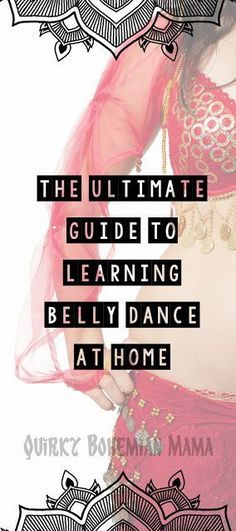 The Ultimate Guide to Learning Belly Dance at Home. How to lean belly dance at home. #bellydance