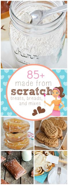 85+ Made from Scratch Treats, Breads, and Mixes | http://www.somethingswanky.com