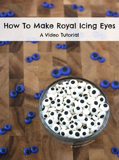 How to Make Royal Icing Eyes – a nifty video tutorial showing you how to make your very own Royal Icing Eyes; no need to buy these edible eyeballs anymore!