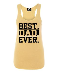 Womens Best Dad Ever #1 Dad World's Greatest Dad Fathers Day Sleeveless Racerback Tank Top T-Shirt