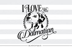 I love Dalmatian. SVG file Cutting File Clipart in Svg, Eps, Dxf, Png for Cricut & Silhouette. Decal cutting file, that can be imported to a number of paper crafting programs like Cricut Explore, Silhouette, SCAL