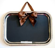 silver tray-turned-chalkboard...could either paint it or use chalkboard Contact paper for an easy DIY
