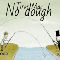 No Dough by Tiras Mac on SoundCloud