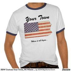 KRW Custom Your Town, PA Where It All Began Shirt