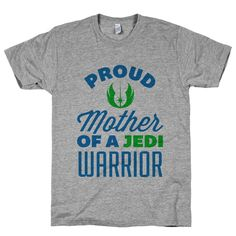 Proud Mother Of A Jedi Warrior