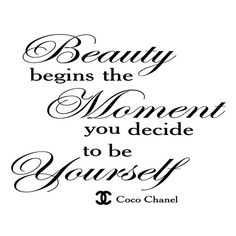Beauty begins the moment - coco chanel be your self Vinyl Wall Decor Decal Home Art Quote Text Saying Decoration DIY sticker väggord Motivational Posts, Inspirational Quotes, Suede Paint, Tattoo Fonts Cursive, Coco Chanel Quotes, Morning Inspiration, Love Yourself First, Diy Stickers, Vinyl Wall Decals
