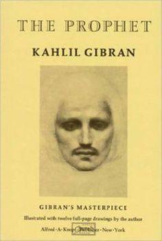 The Prophet, by Khalil Gibran
