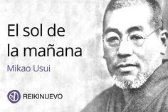 Únete cada mañana con el cielo con esta afirmación del maestro Mikao Usui. Más información: https://www.reikinuevo.com/mikao-usui-sol-manana/