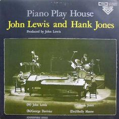 Piano play House. John Lewis and Hank Jones