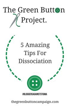 5 Tips to Help With Dissociation. - The Green Button Project Dissociation, Green Button, Help Me, Counseling, Blogging, Buttons, Tips, People, Projects
