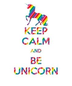 Keep chasing rainbows and unicorns